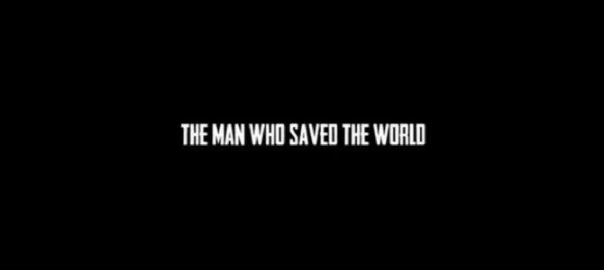 Развивающий фильм: «ЧЕЛОВЕК, КОТОРЫЙ СПАС МИР»,  режиссер Питер Энтони, 2014г.